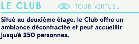 LE CLUB - TOUR VIRTUEL